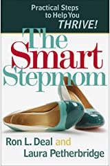 The Smart Stepmom: Practical Steps to Help You Thrive Kindle Edition