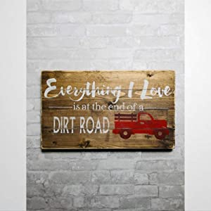 43LenaJon Everything I Love is at The End of A Dirt Road Rustic Wood Sign Expressive Decor Wooden Sign Wood Plaque Wall Art Wall Hanger Home Decor 20x30 cm lf171