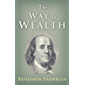 The Way to Wealth: Ben Franklin on Money and Success (English Edition)