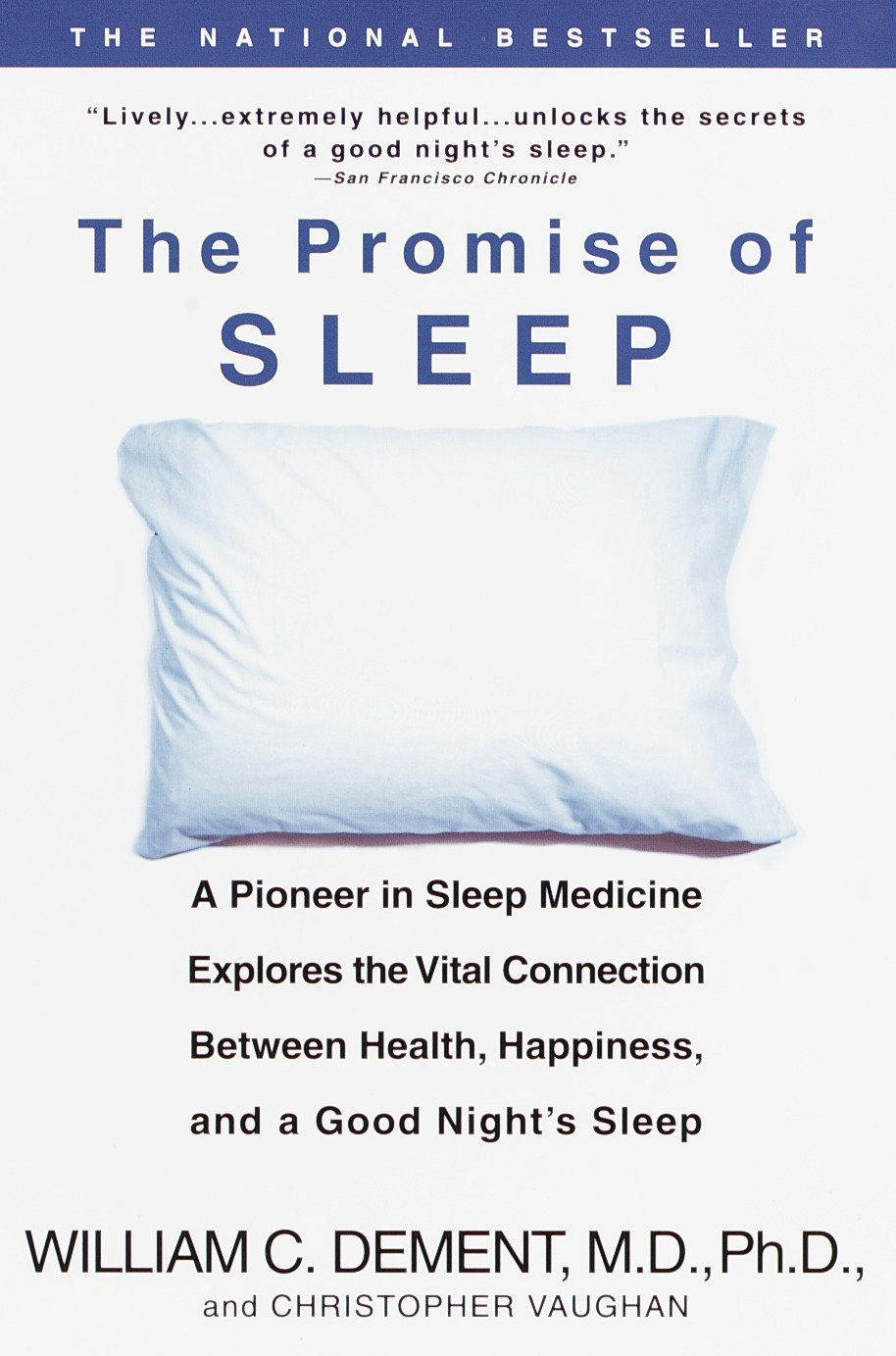 The Promise of Sleep: A Pioneer in Sleep Medicine Explores the Vital  Connection Between Health, Happiness, and a Good Night's Sleep:  Amazon.co.uk: William C ...