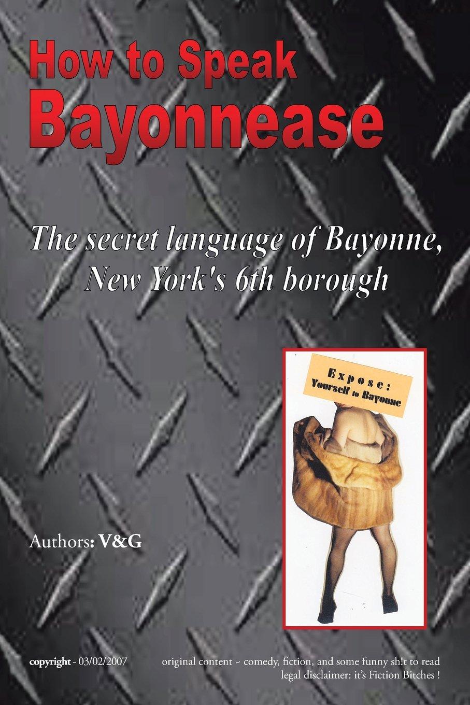 How to Speak Bayonnease: The secret language of Bayonne, New York's sixth borough