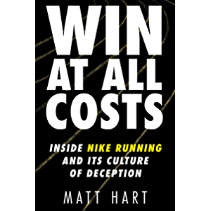 Win at All Costs: Inside Nike Running and Its Culture of Deception
