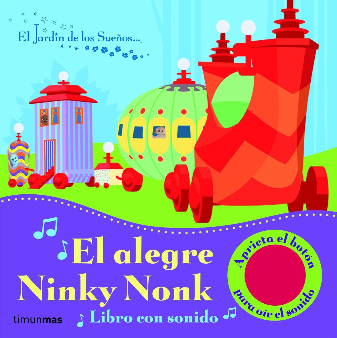 El alegre Ninky Nonk (El jardín de los sueños): Amazon.es: El Jardín de los Sueños, Editorial Planeta S. A.: Libros
