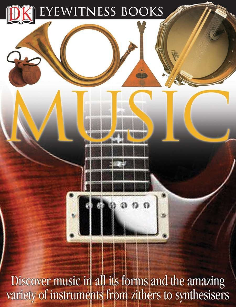 Download DK Eyewitness Books: Music: Discover Music in All its Forms and the Amazing Variety of Instruments from Zith PDF