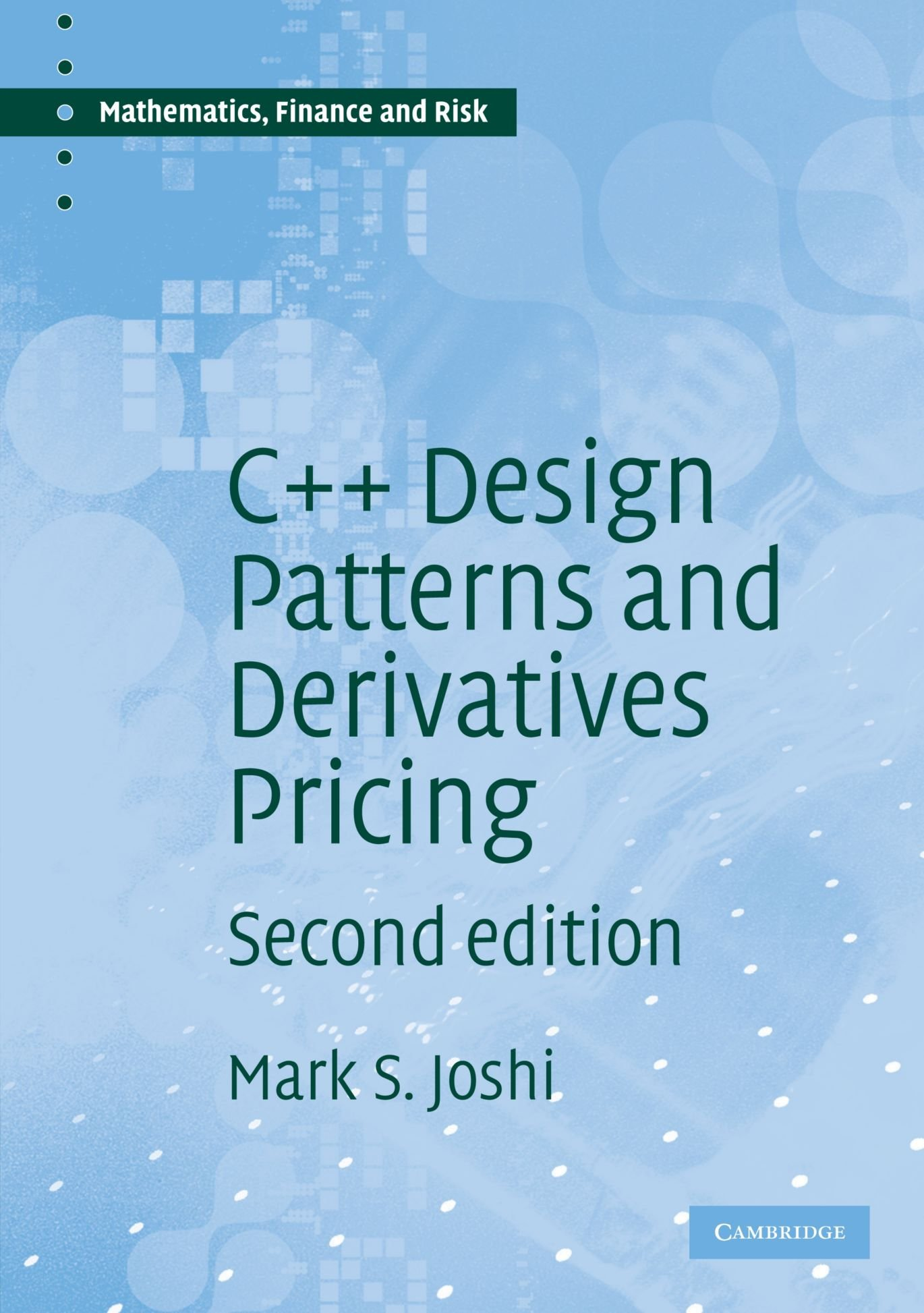 C++ Design Patterns and Derivatives Pricing (Mathematics, Finance and Risk) by Brand: Cambridge University Press