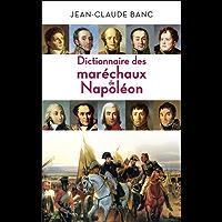 Dictionnaire des Maréchaux de Napoléon (HISTOIRE) (French Edition)