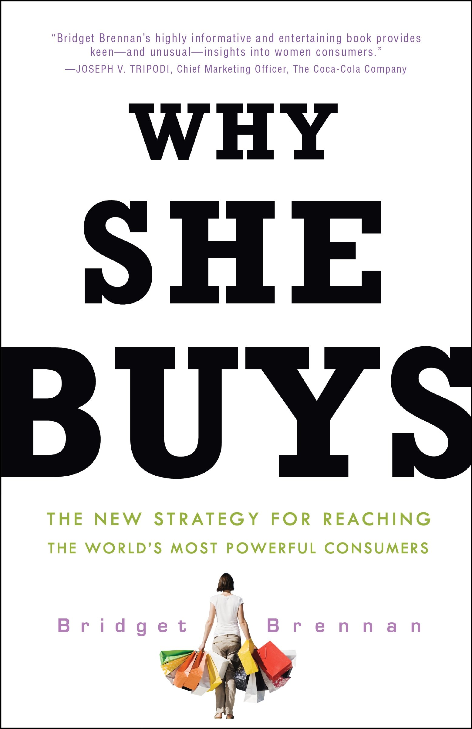 Why she buys the new strategy for reaching the worlds most why she buys the new strategy for reaching the worlds most powerful consumers bridget brennan 9780307450395 amazon books fandeluxe Image collections