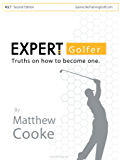 Expert Golfer: Truths on How to Become One (English Edition)