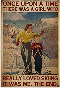 Once Upon There was A Girl Who Really Loved Skiing Poster Home Wall Decor for Wall Bedroom Living Room Art Print 11x17 12x18 16x24 24x36 Inch