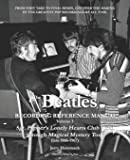 The Beatles Recording Reference Manual: Volume 3: Sgt. Pepper's Lonely Hearts Club Band through Magical Mystery Tour…