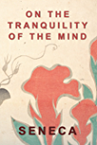 On The Tranquility Of The Mind