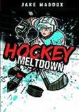 Hockey Meltdown (Jake Maddox Sports Stories)