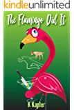 The Flamingo Did It