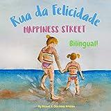 Happiness Street - Rua da Felicidade: Α bilingual children's picture book in English and Portuguese (Portuguese Bilingual Boo