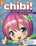 ¡Chibi! La guía oficial de Mark Crilley para aprender a dibujar (Espacio De Diseño)