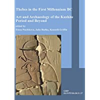 Thebes in the First Millennium bc:: Art and Archaeology of the Kushite Period and Beyond (GHP Egyptology)