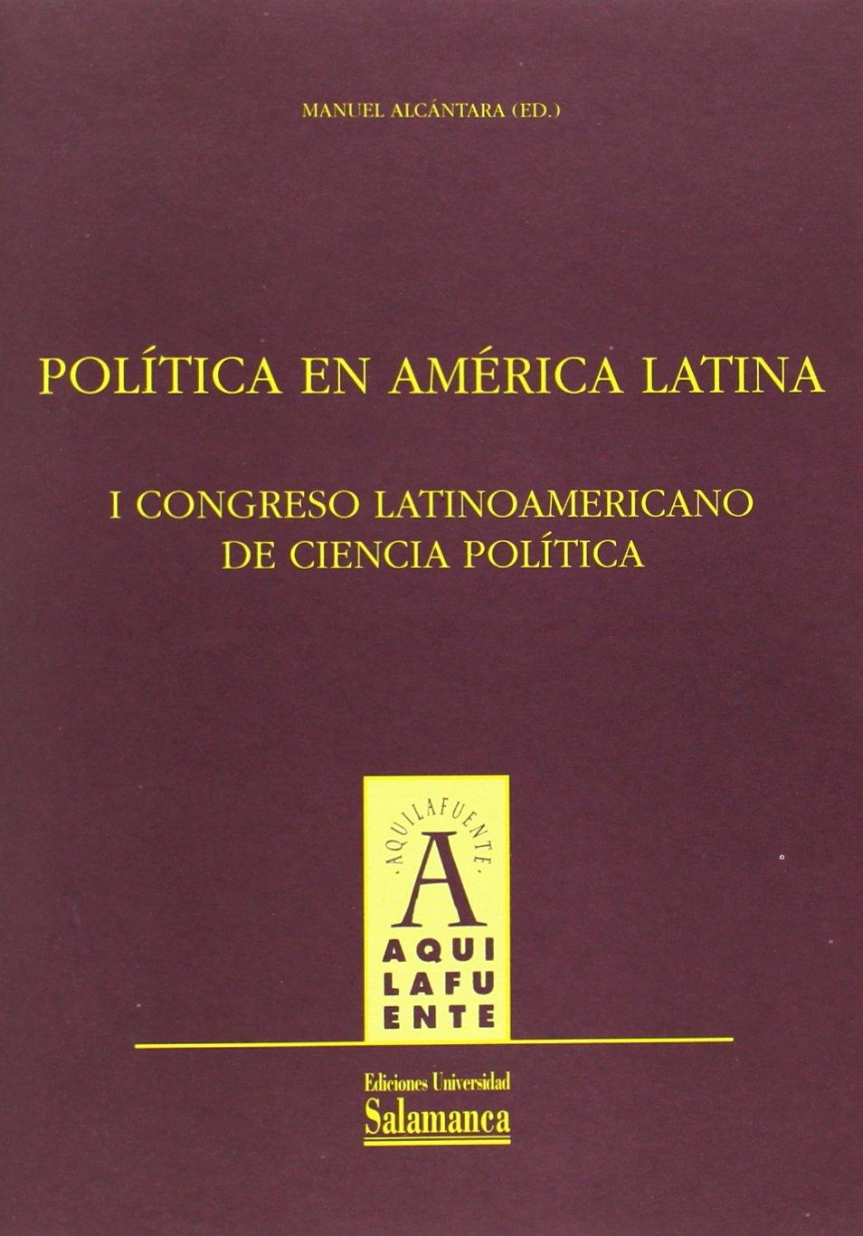 Politica en America Latina/ Politics in Latin America: I congreso latinoamericano de ciencia politica (Spanish Edition) pdf