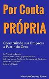 Por Conta Própria: Construindo sua Empresa a Partir do Zero