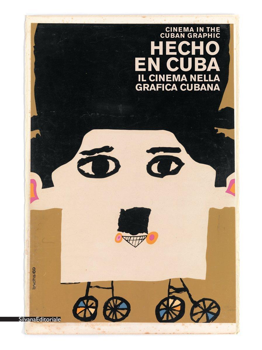 Hecho en Cuba. Il cinema nella grafica cubana. Manifesti ...