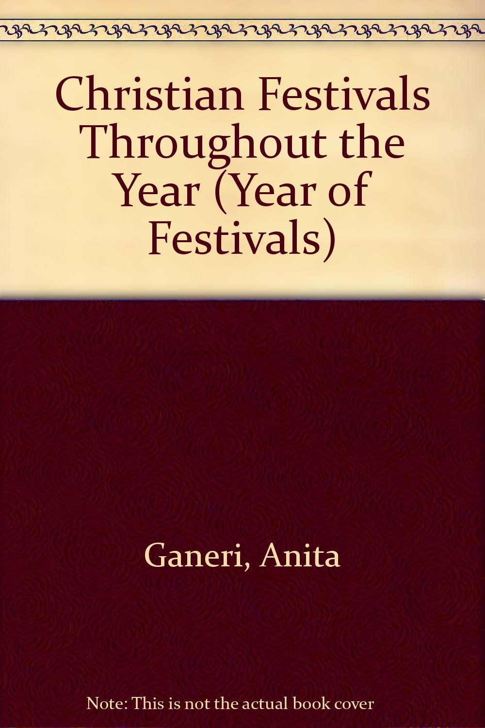 Download Christian Festivals Throughout the Year (Year of Festivals) PDF
