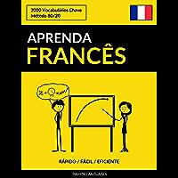 Aprenda Francês - Rápido / Fácil / Eficiente: 2000 Vocabulários Chave