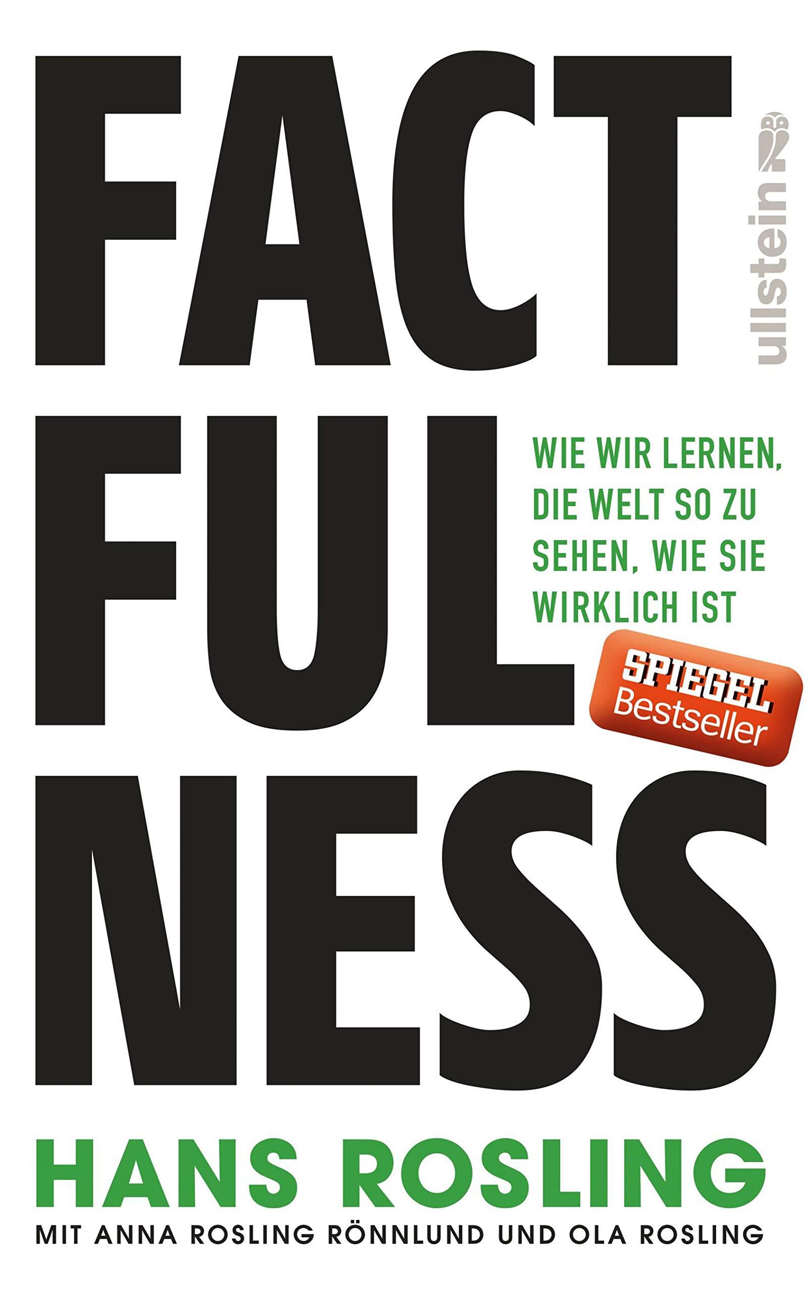 Factfulness: Wie wir lernen, die Welt so zu sehen, wie sie wirklich ist Gebundenes Buch – 6. April 2018 Hans Rosling Anna Rosling Rönnlund Ola Rosling Hans Freundl