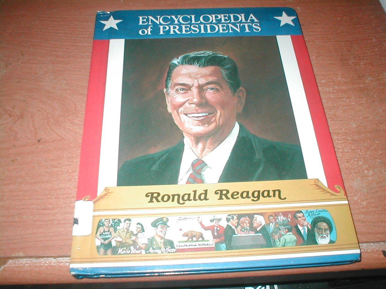 Ronald Reagan: Fortieth President of the United States (Encyclopedia of Presidents)