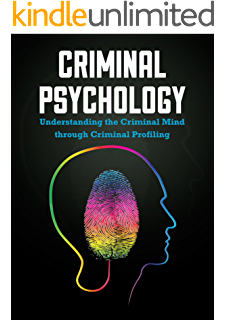 criminal profiling an introductory guide kindle edition by criminal psychology understanding the criminal mind through criminal profiling