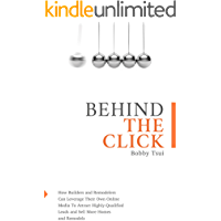 Behind The Click: How Builders and Remodelers Can Leverage Their Own Online Media To Attract Highly-Qualified Leads and Sell More Homes and Remodels