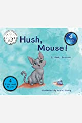Hush, Mouse! Dyslexic Edition Kindle Edition