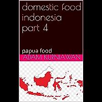 domestic food indonesia part 4: papua food (domestic food indonesia part 2)