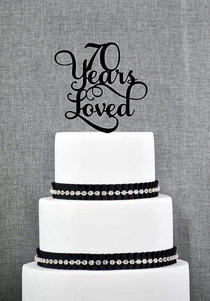 70 Years Loved Classy 70th Birthday Cake Topper Anniversary