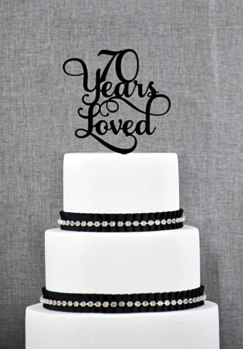 70 Years Loved Classy 70th Birthday Cake Topper 70th Anniversary