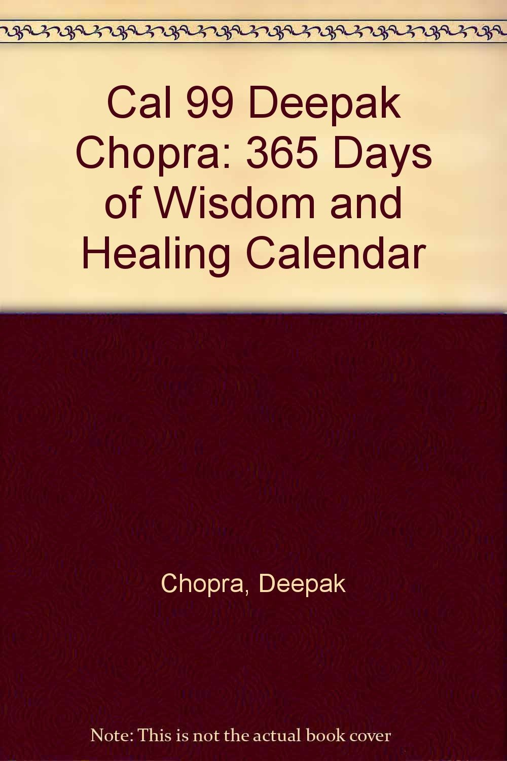 Cal 99 Deepak Chopra 365 Days Of Wisdom And Healing Calendar