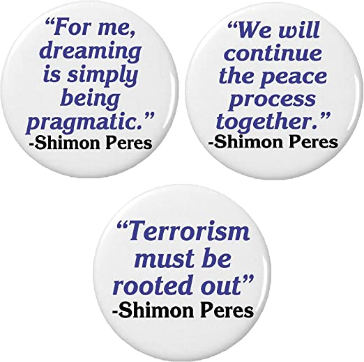 Amazon Set 3 Shimon Peres Quotes Pinback Buttons Pins Israel
