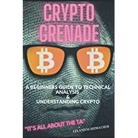 Crypto Grenade, A Beginners Guide to Technical Analysis & Understanding Crypto