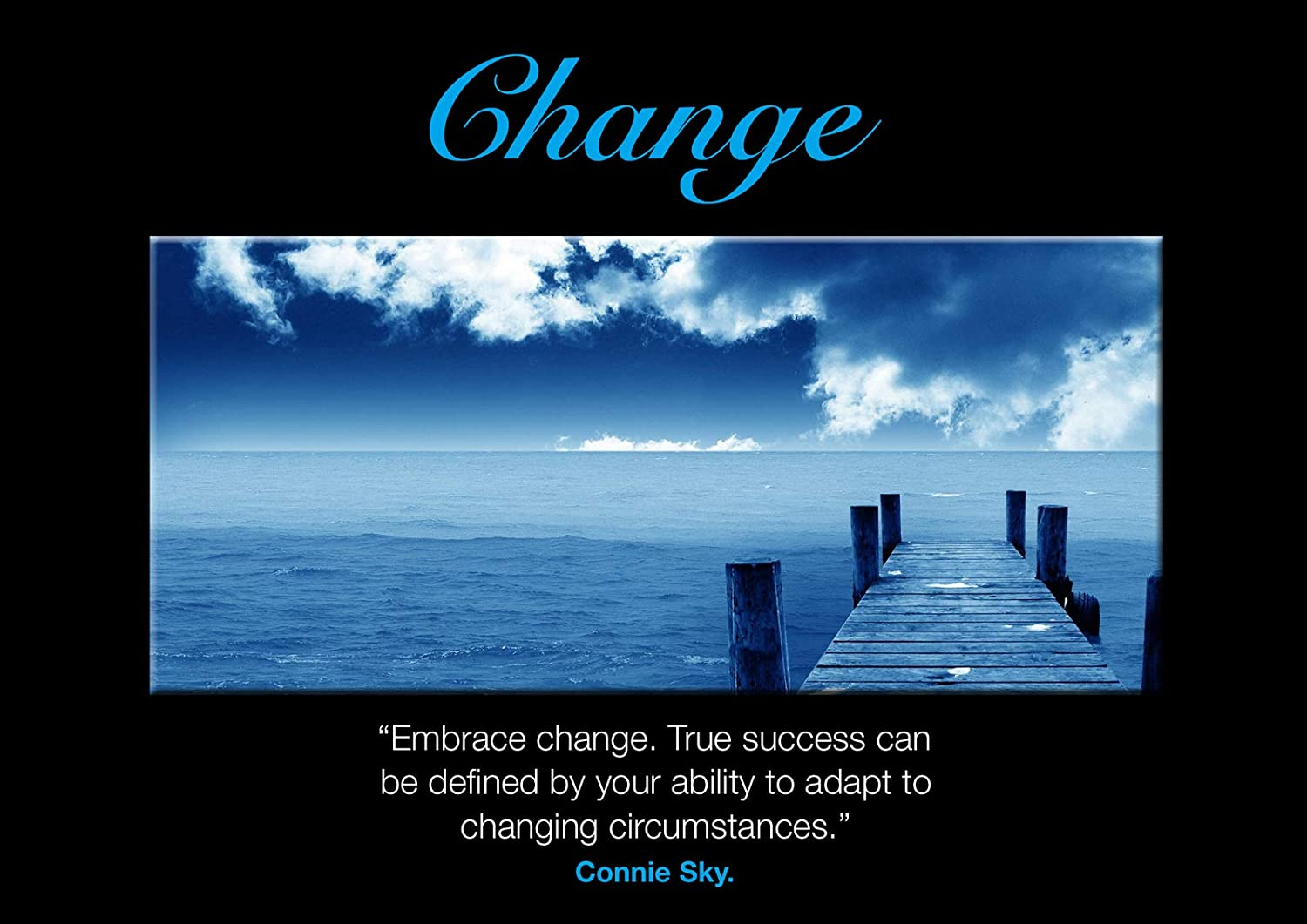 Motivational 18 Inspiration Motto Change Connie Sky Quote Poster Picture Print