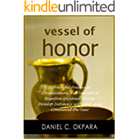 Vessel of Honor: A 10-Day Devotional, and Powerful Prayers of Consecration to Rid Yourself of Negative Spiritual Toxins, Develop Intimacy with God, and Command the Year
