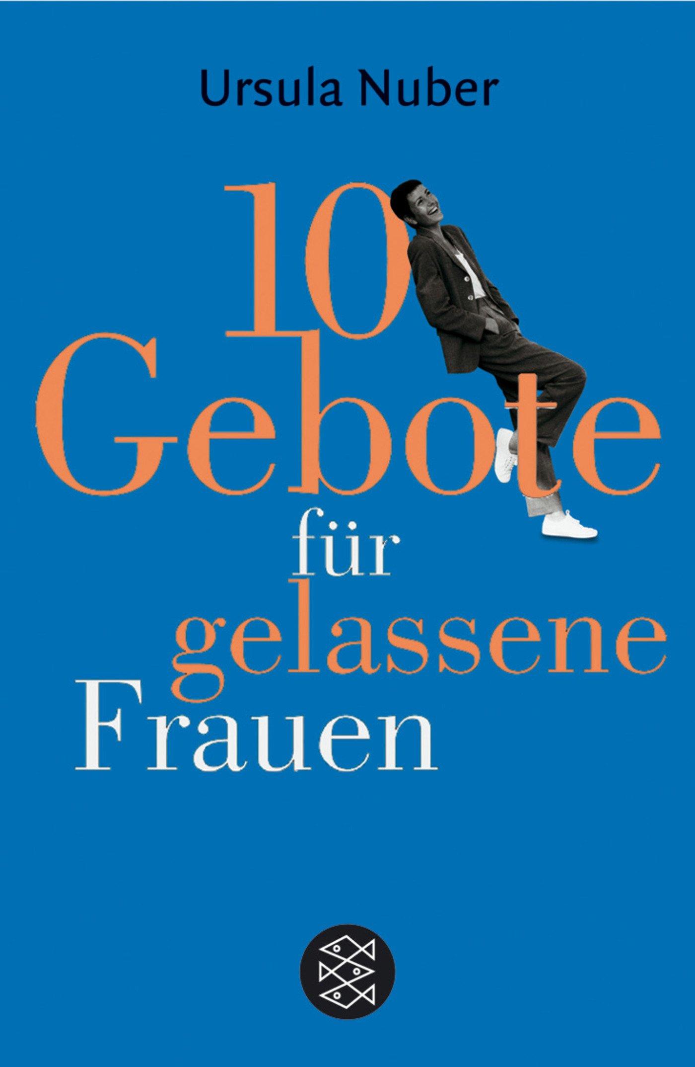 10 Gebote für gelassene Frauen (Englisch) Taschenbuch – 1. April 2005 Ursula Nuber FISCHER Taschenbuch 359616334X German