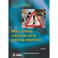 Mitos Y Falsas Creencias En La Práctica Deportiva: 755 (Salud)