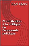 Contribution à la critique de l'économie politique (French Edition)
