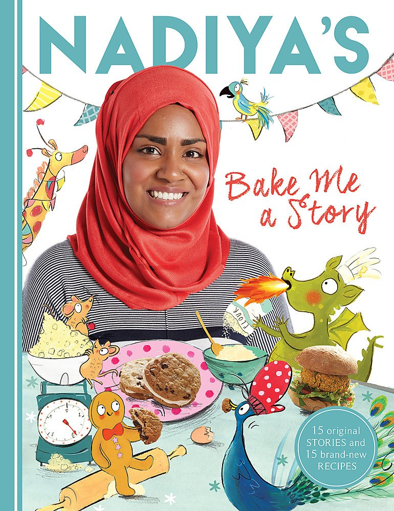Nadiyas Bake Me A Story Fifteen Stories And Recipes For Children