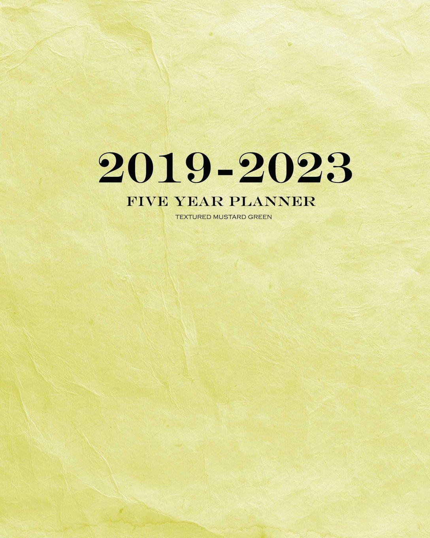 Download 2019-2023 Textured Mustard Green Five Year Planner: 60 Months Planner and Calendar,Monthly Calendar Planner, Agenda Planner and Schedule Organizer, ... years (5 year calendar/5 year diary/8 x 10) PDF