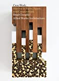 Brad Cloepfil / Allied Works Architecture: Case Work: Studies in Form, Space & Construction