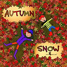 Autumn Snow- A Unique Fall Book (Includes Game & Ebook Text Pop-Ups)  (Children's Bedtime Story for ages 4-8) rhyming picture books, fall books for kids by [Books, Flitzy]