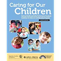 Caring for Our Children: National Health and Safety Performance Standards; Guidelines...
