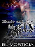 Under the Gun 2 (Hardy and Day Under the Gun Book 2)