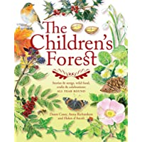 The Children's Forest: Stories and songs, wild food, crafts and celebrations ALL YEAR ROUND