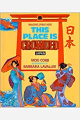 This Place is Crowded: Japan (Imagine Living Here) Kindle Edition