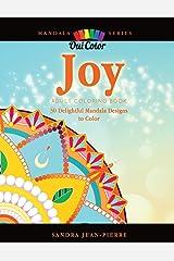 Joy: Adult Coloring Book with 30 Delightful Mandala Designs to Color (Mandala Series) Paperback